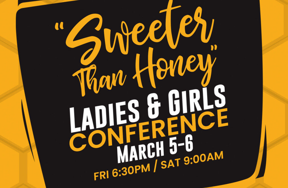 """""""Sweeter Than Honey"""" Ladies & Girls Conference"""