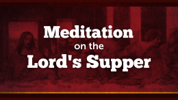 Meditations on the Lord's Supper