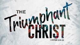 The Triumphant Christ